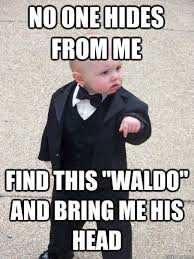 MEME: From me, find this Waldo and me his head
