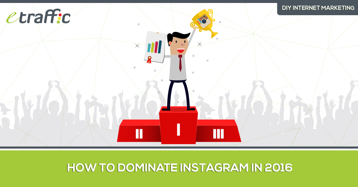 How to Dominate Instagram in 2016