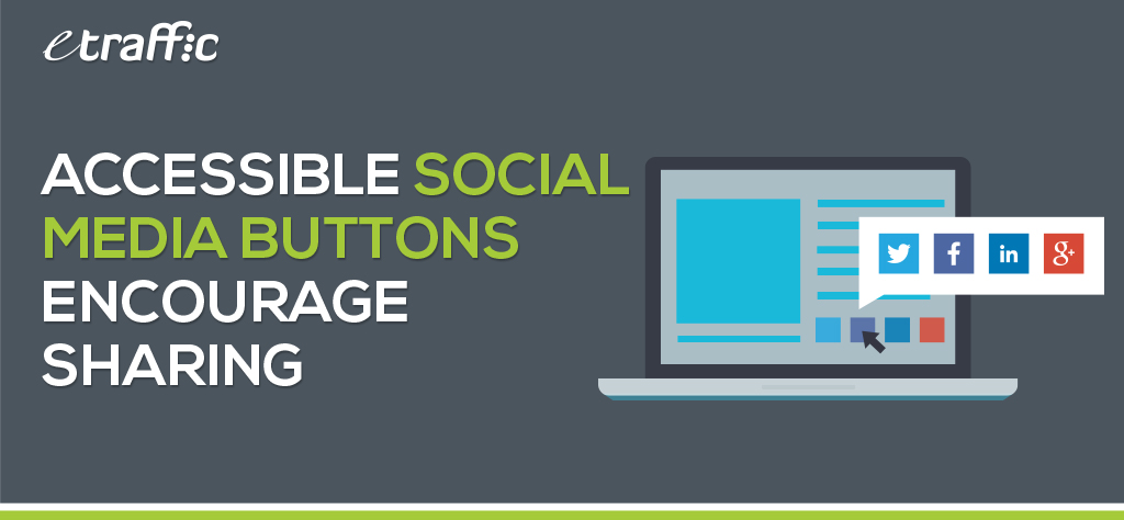 Accessible Social Media Buttons Encourage Sharing