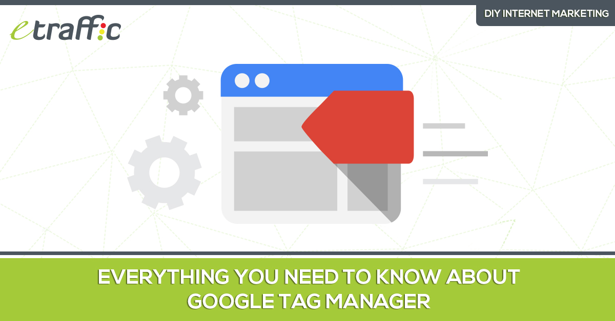 Everything You Need To Know About Google Tag Manager