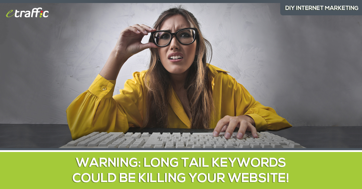 Warning Long Tail Keywords Could Be Killing Your Website