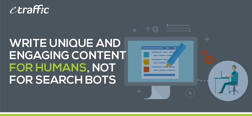 write engaging content for humans, not for bots