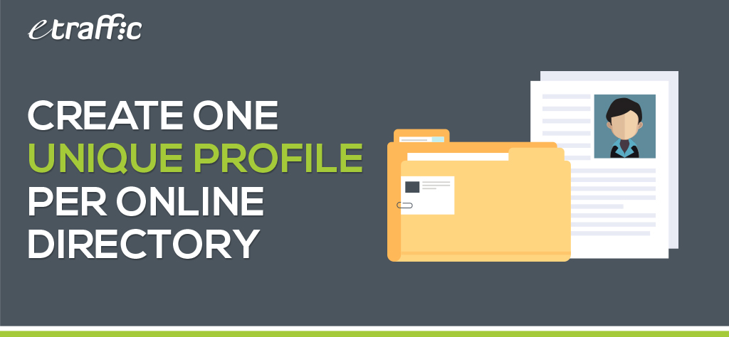 Create One Unique Profile Per Online Directory
