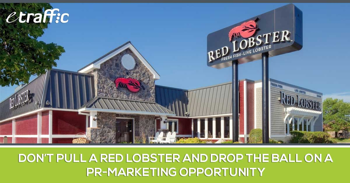 Don't Pull a Red Lobster and Drop the Ball on a PR-Marketing Opportunity