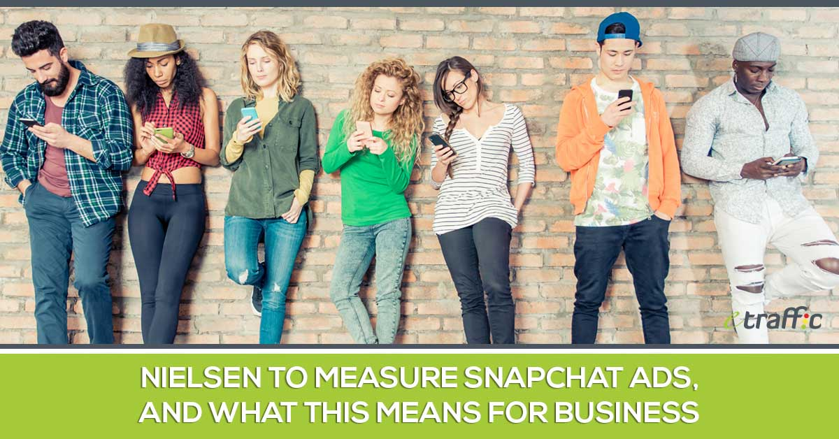 Nielsen to Measure Snapchat Ads and What This Means for Your Business