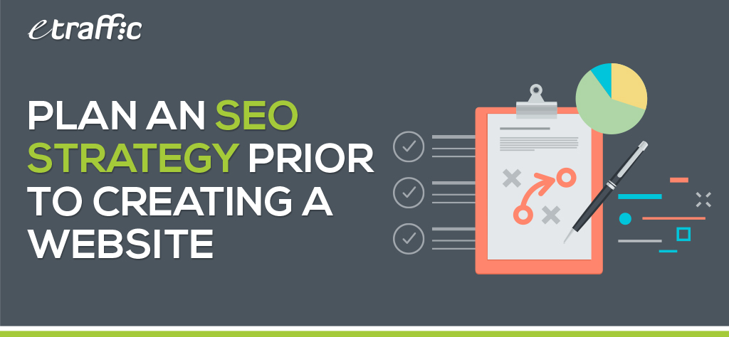 Plan an SEO Strategy Prior to Creating a Website