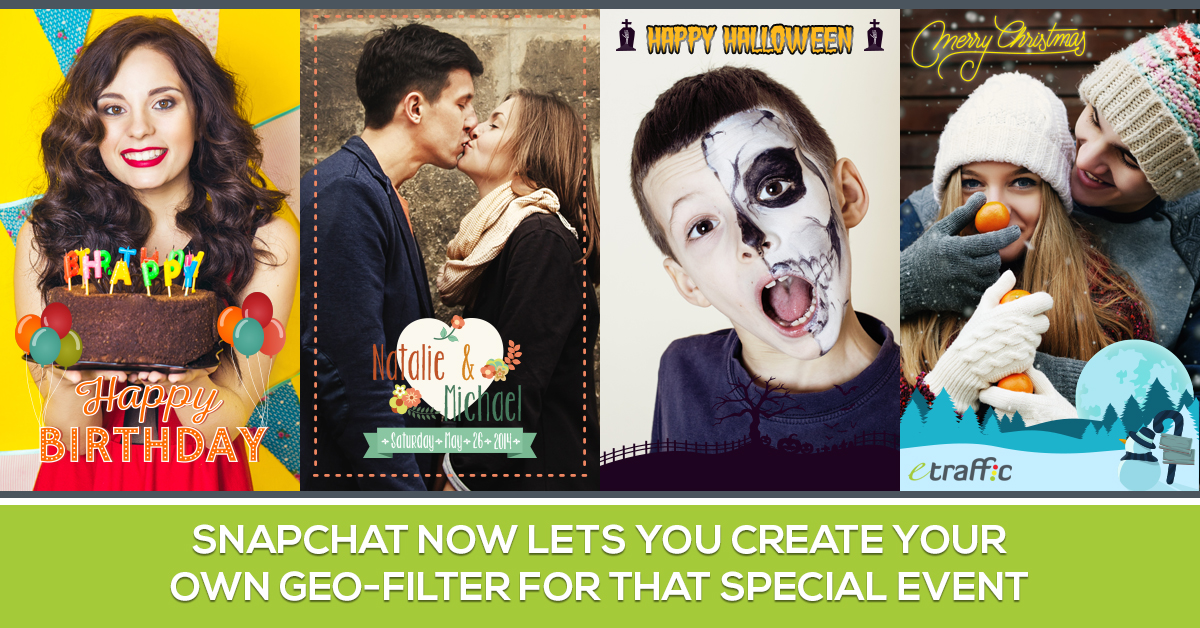 Snapchat Now Lets You Create Your Own Geofilter for That Special Event