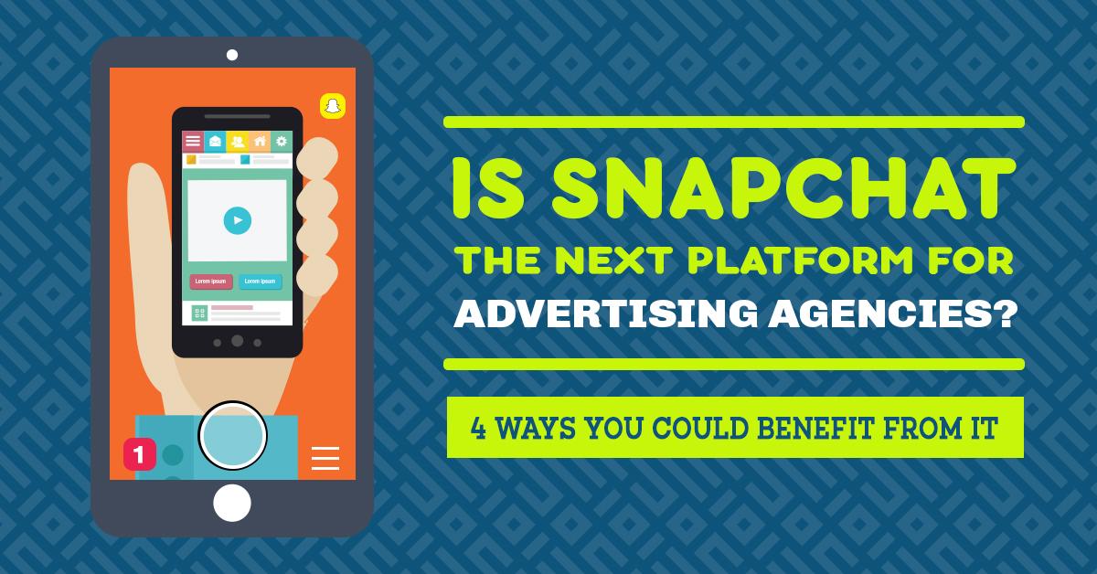 Snapchat the Next Platform for Ad Agencies Web