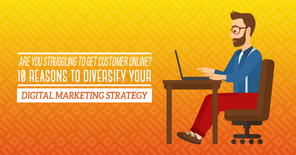 10 Reasons to Diversify Your Digital Marketing Strategy