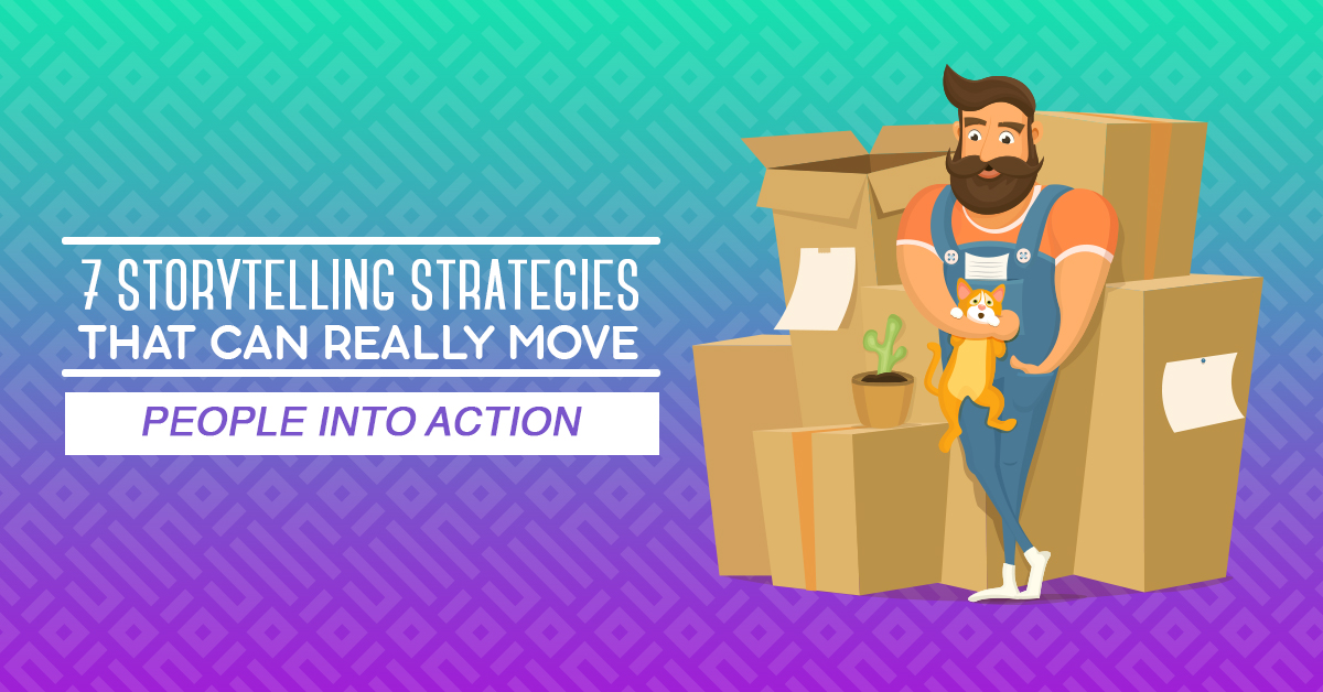7 storytelling strategies that can really move people into action