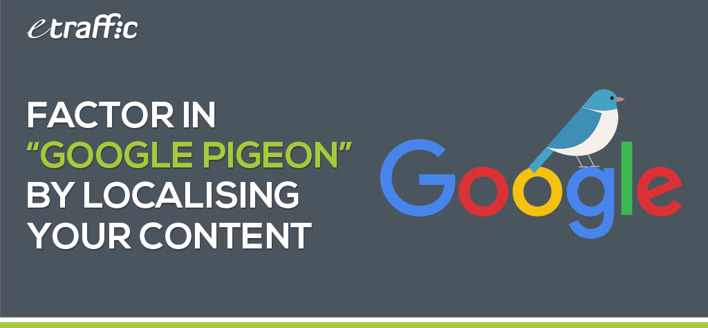 Factor In Google Pigeon by Localising Your Content