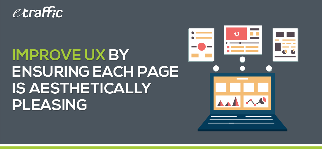 Improve UX by Ensuring Each Page is Aesthetically Pleasing