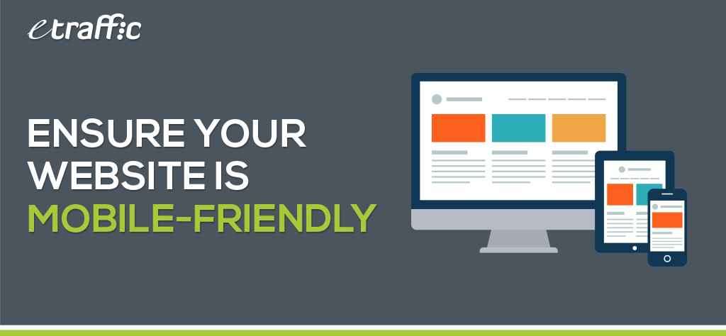 ensure your website is mobile friendly