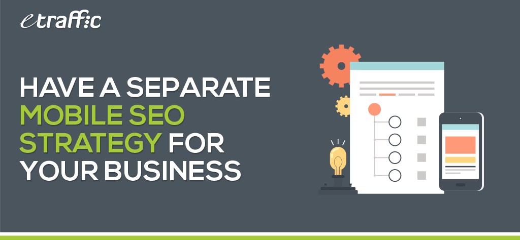 Have a Separate Mobile SEO Strategy for Your Business