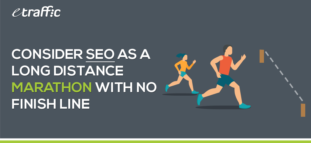 Consider SEO as a Long Distance Marathon with No Finish Line