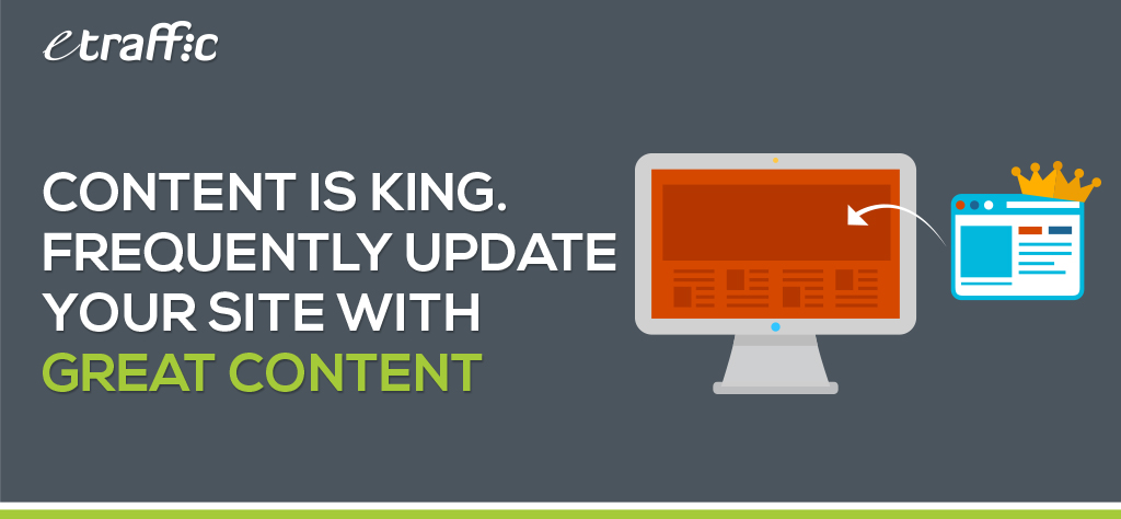 Content is King - Frequently Update Your Site with Great Content