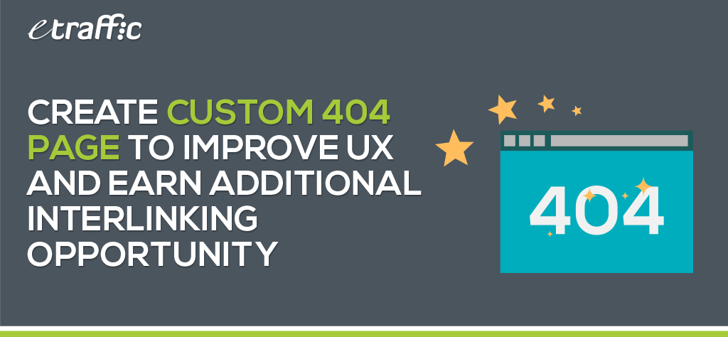 Create Custom 404 Page to Improve UX and Earn Additional Interlinking Opportunity