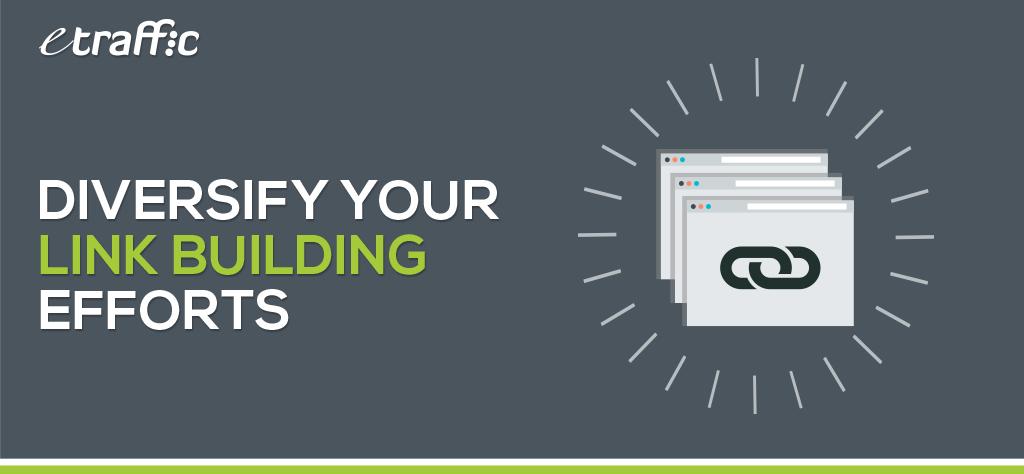 Diversify Your Link Building Efforts