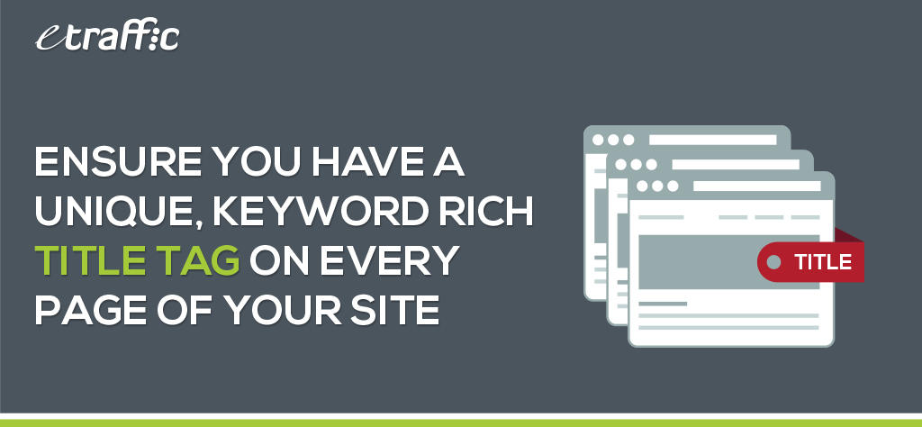 Ensure You Have a Unique, Keyword Rich Title Tag on Every Page of Your Site