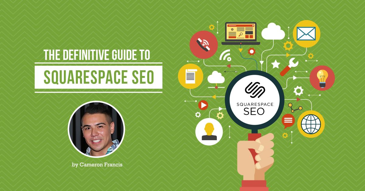 The Definitive Guide to Squarespace SEO