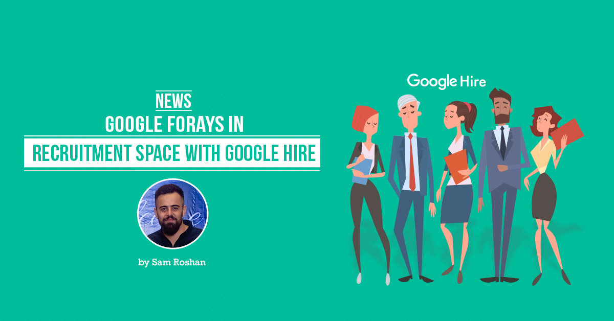 Google Forays Recruitment Space with Google Hire