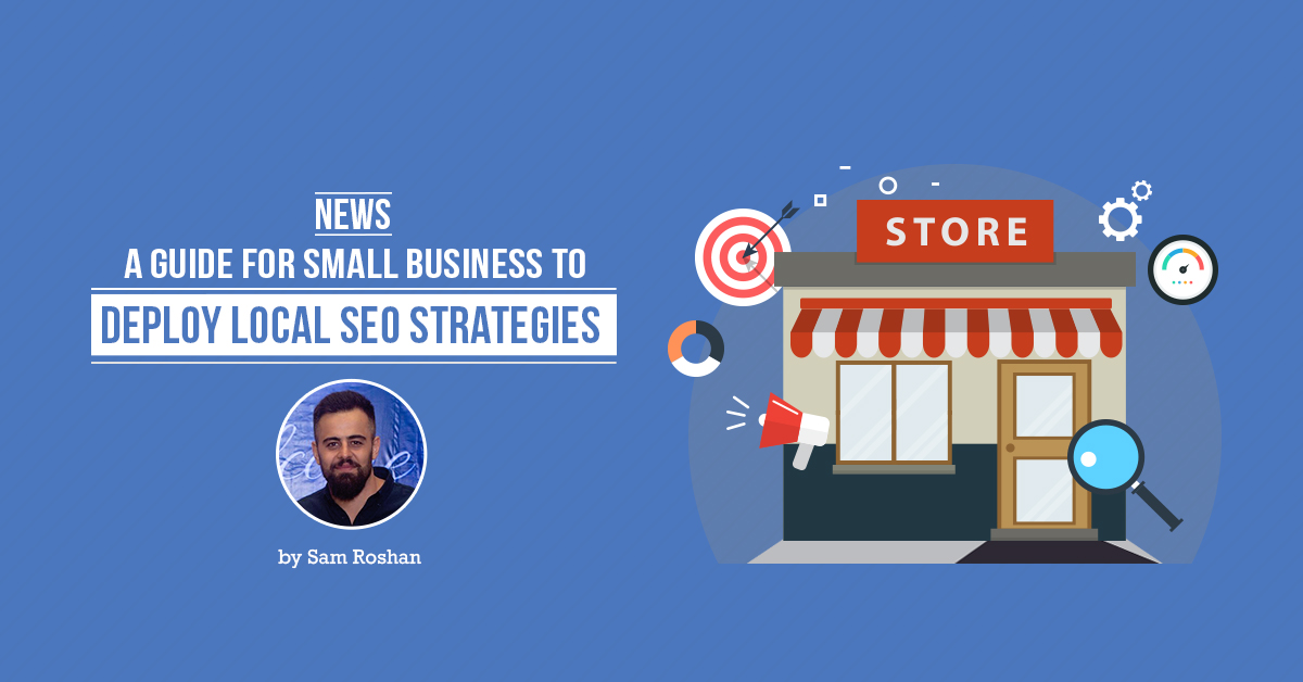 Guide for Small Business to Deploy Local SEO Strategies