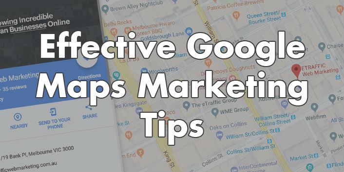 Google Maps Marketing Tips