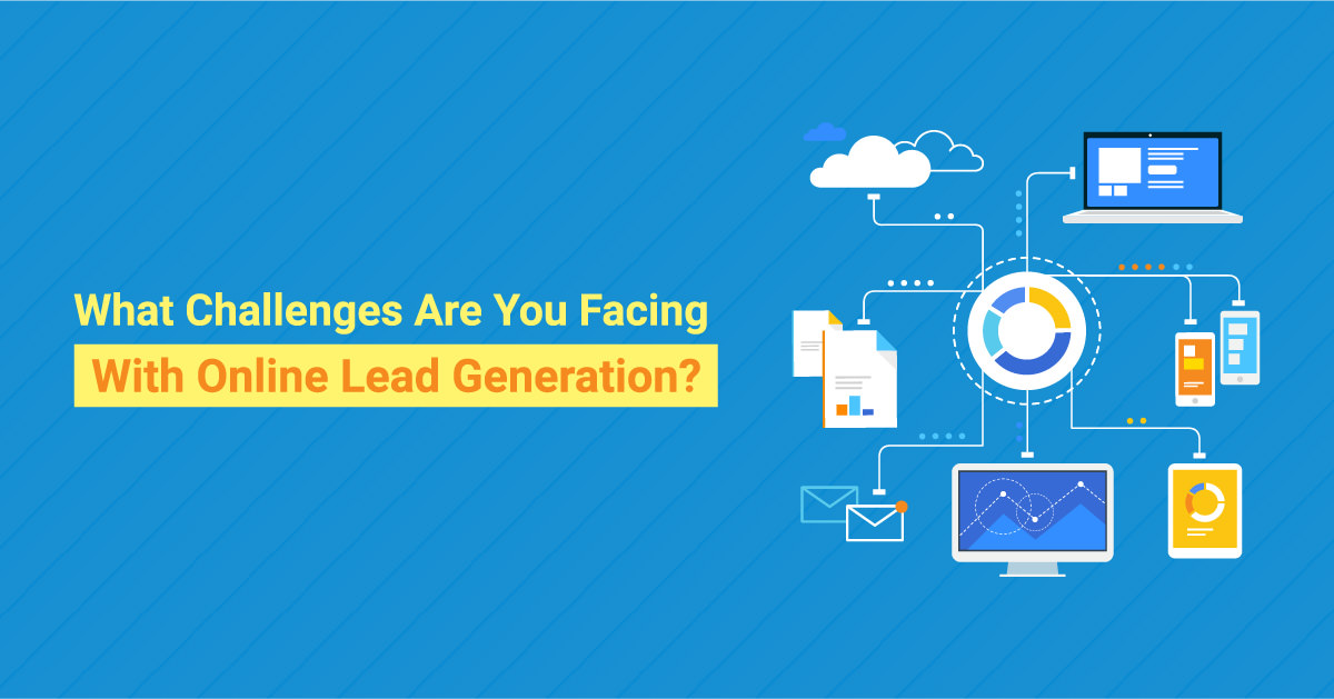 Challenges with Online Lead Generation | ETRAFFIC