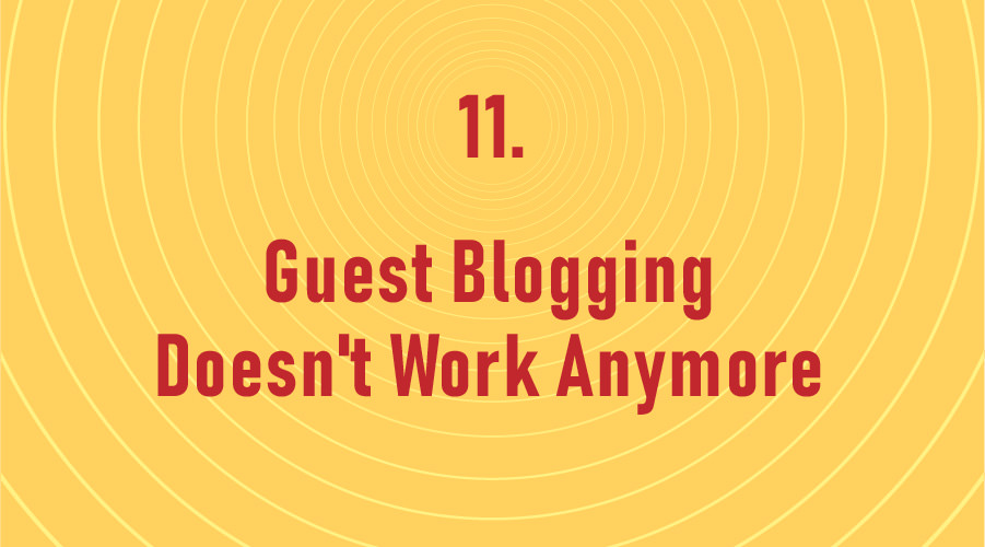 Guest Blogging Doesn't Work Anymore