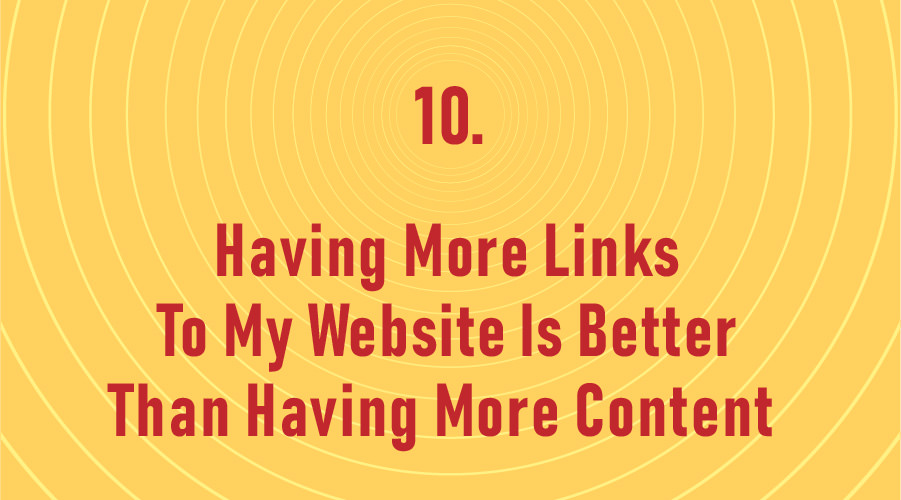 Having More Links To My Website Is Better Than Having More Content