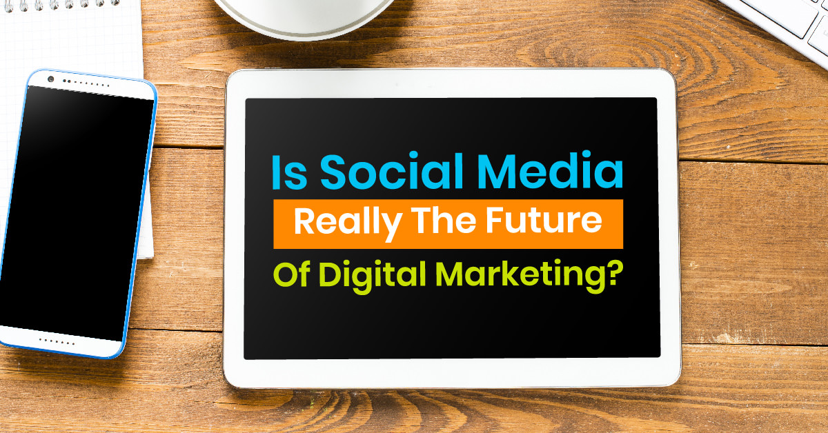 Is Social Media The Future of Digital Marketing | ETRAFFIC Web Marketing