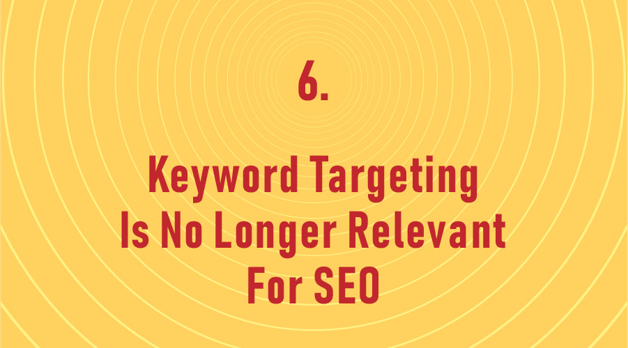 Keyword Targeting Is No Longer Relevant For SEO