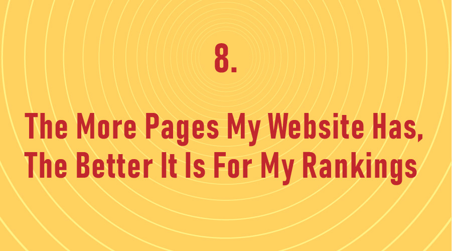 The More Pages My Website Has, The Better It Is For My Rankings