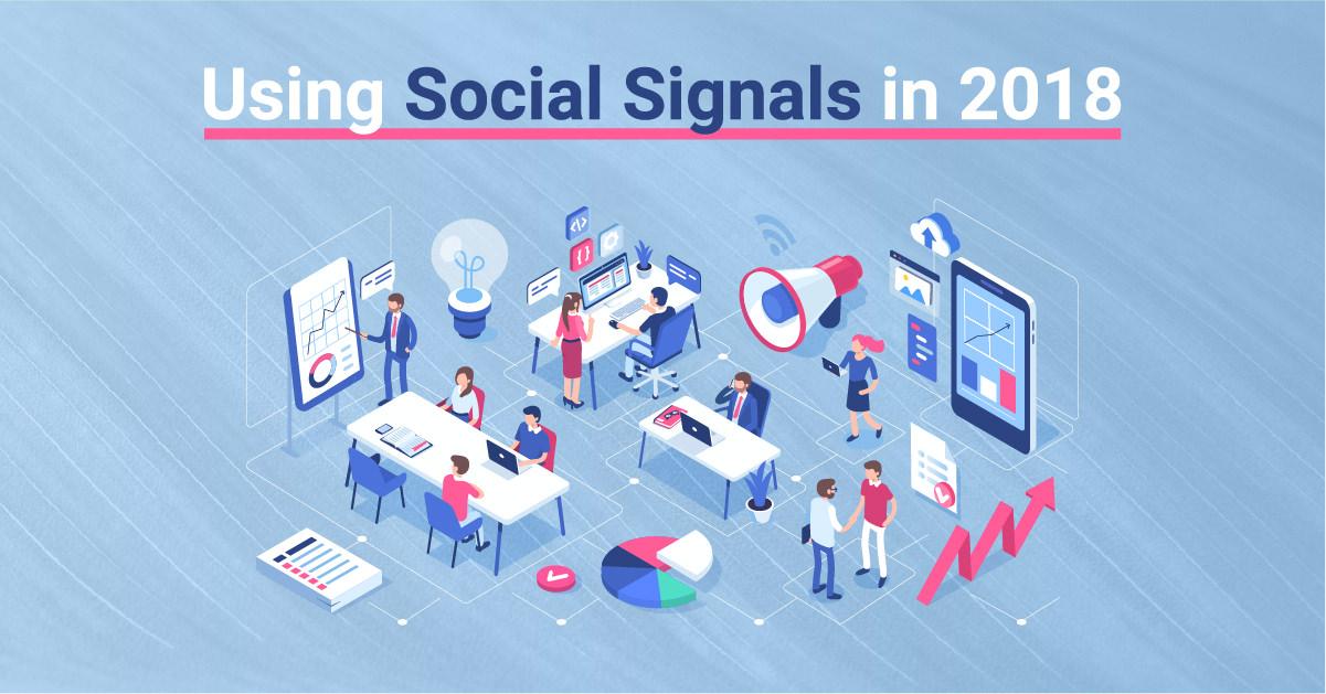 Using Social Signals 2018