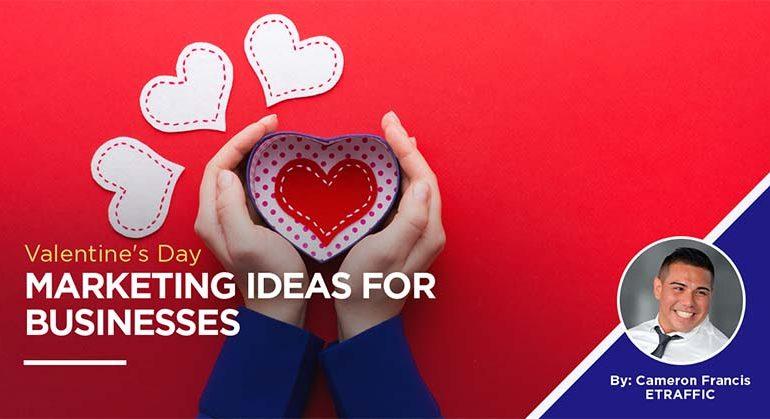Valentine's Day Marketing Ideas