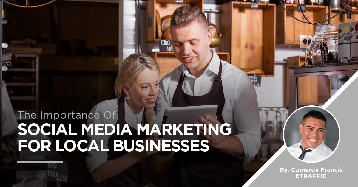 The Importance Of Social Media Marketing For Local Businesses