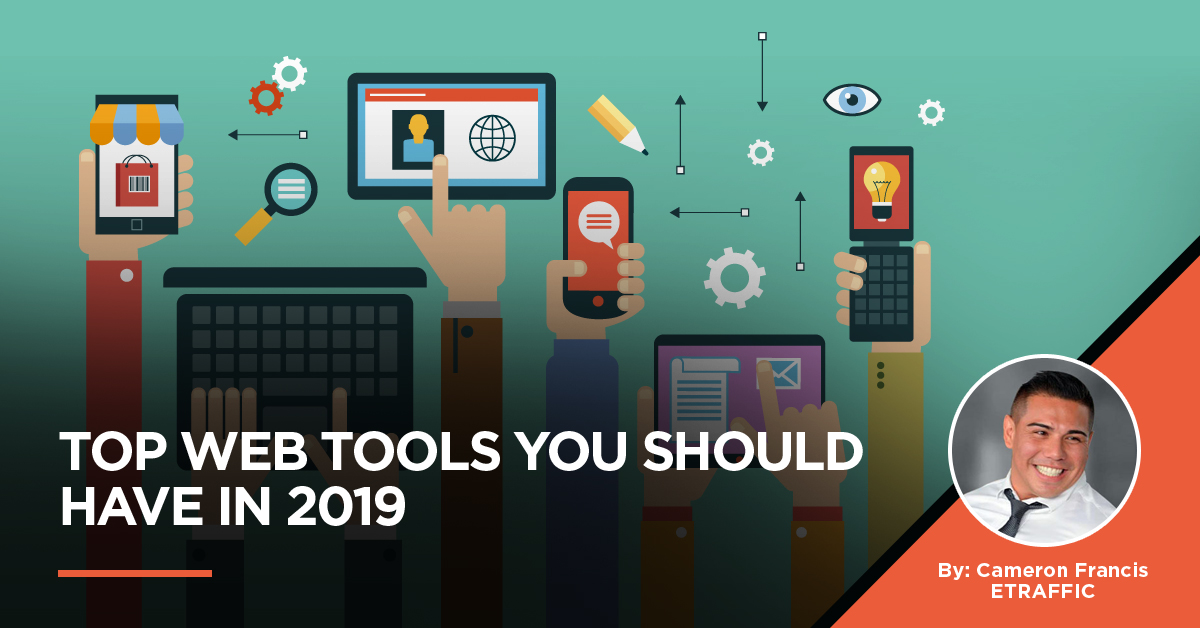 Top Web Tools You Should Have in 2019